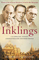 The Inklings: C. S. Lewis, J. R. R. Tolkien and Their Friends