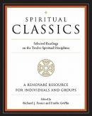 Spiritual Classics : Selected Readings On The Twelve Spiritual Discipline