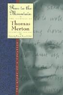 The Journals of Thomas Merton : V. 1. 1939-41 - Run to the Mountain