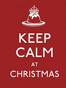 Keep Calm at Christmas: Good Advice for Christmas Time