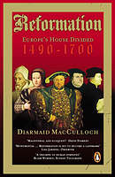 A Reformation: Europe's House Divided, 1490-1700