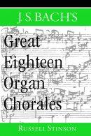 J.S. Bach's Great Eighteen Organ Chorales