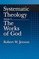 Systematic Theology : Vol 2. Works of God