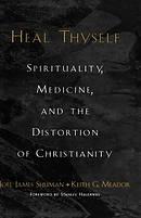 Heal Thyself: Spirituality, Medicine and the Distortion of Christianity