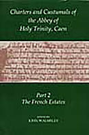 Charters And Custumals Of The Abbey Of Holy Trinity, Caen, Part 2