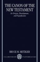 The Canon of the New Testament: Its Origin, Development and Significance