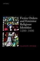 Fictive Orders and Feminine Religious Identities, 1200-1600