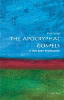 The Apocryphal Gospels: A Very Short Introduction