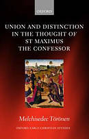 Union and Distinction in the Thought of St Maximus the Confessor