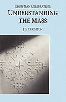 Christian Celebration Understanding the Mass