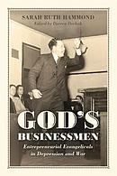 God's Businessmen: Entrepreneurial Evangelicals in Depression and War