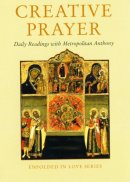 Creative Prayer: Daily Readings with Metropolitan Anthony of Sourozh