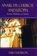 Anarchy,Church and Utopia: Rowan Williams on the Church