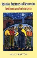 Rejection, Resistance and Resurrection: Speaking Out Against Racism in the Church