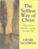 Selfless Way Of Christ The Pb