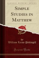 Simple Studies in Matthew (Classic Reprint)