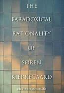 The Paradoxical Rationality of Soren Kierkegaard