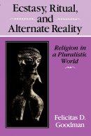 Ecstasy, Ritual And Alternate Reality