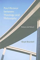 Paul Ricoeur Between Theology and Philosophy