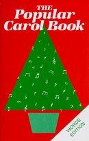 The Popular Carol Book : Words Edition