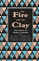 The Fire and the Clay: Priest in Today's Church