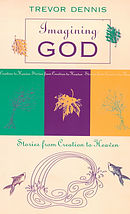 Imagining God: Stories from Creation to Heaven