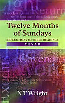 Twelve Months of Sundays : Year B: Reflections on Bible Readings