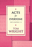 Acts For Everyone: Chapters 1-12
