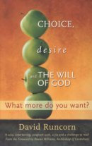 Choice, Desire and the Will of God: What More Do You Want?