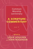 Common Worship Lectionary: A Scripture Commentary : Year C
