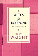 Acts For Everyone Part 2 : Chapters 13-28