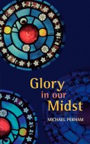 Glory in Our Midst