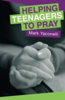 Helping Teenagers To Pray