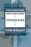 Ephesians For Everyone