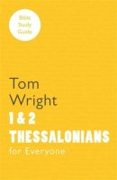 1 and 2 Thessalonians For Everyone Bible Study Guides