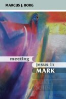 Meeting Jesus in Mark