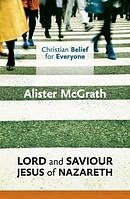 Lord & Saviour : Jesus of Nazareth