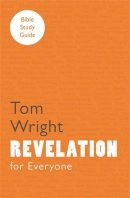 For Everyone Bible Study Guide: Revelation