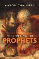 Interpreting the Prophets