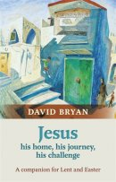 Jesus - His Home, His Journey, His Challenge