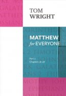 Matthew for Everyone : Part 2: Chapters 16 - 28