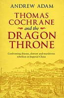 Thomas Cochrane and the Dragon Throne