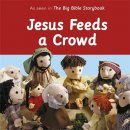 Jesus Feeds a Crowd
