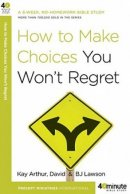 How To Make Choices You Wont Regret Pb