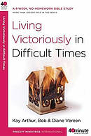 Living Victoriously In Difficult Times P