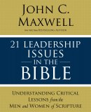 21 Leadership Issues in the Bible