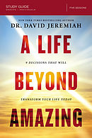 Life Beyond Amazing Study Guide, A