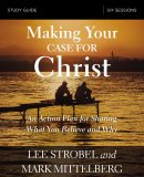 Making Your Case for Christ Study Guide