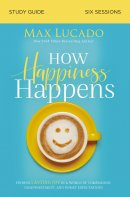 How Happiness Happens Study Guide