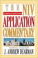 Jeremiah, Lamentations: NIV Application Commentary